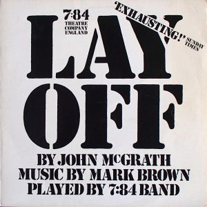 7:84 Theatre Company England ‎– Lay Off 7:84 Theatre Company England ‎– Lay Off