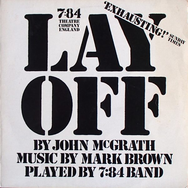 7:84 Theatre Company England – Lay Off 7:84 Theatre Company England – Lay Off