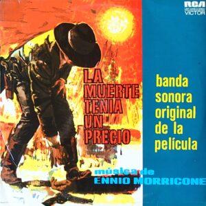 Ennio Morricone – La Muerte Tenia Un Precio / Por Un Puñado De Dolares (Banda Sonora Original De La Pelicula)