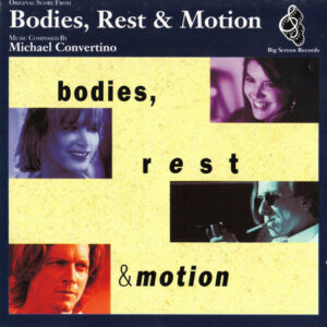 Bodies, Rest & Motion (Original Score)
