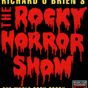 Richard O'Brien's The Rocky Horror Show The Whole Gory Story