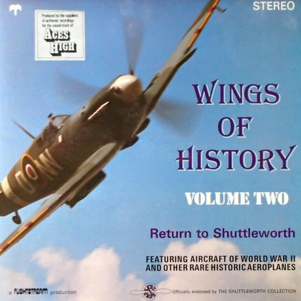 Wings Of History: Volume Two - Sounds At Shuttleworth