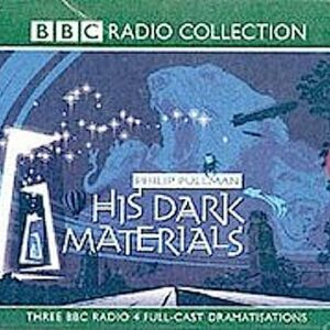 His Dark Materials. BBC Radio 4 Full-Cast Dramatisation (Complete in three double CDs)