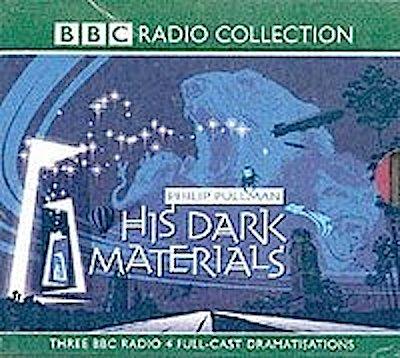 His Dark Materials. BBC Radio 4 Full-Cast Dramatisation (Complete in three double CDs)