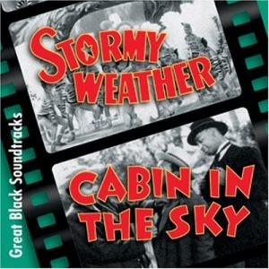 Stormy Weather/Cabin in the Sky