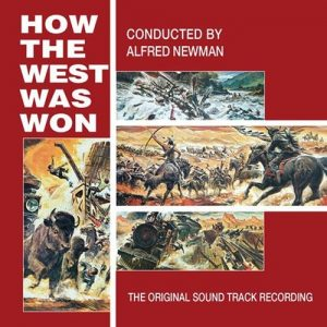 How The West Was Won, The Original Soundtrack Recording How The West Was Won, The Original Soundtrack Recording