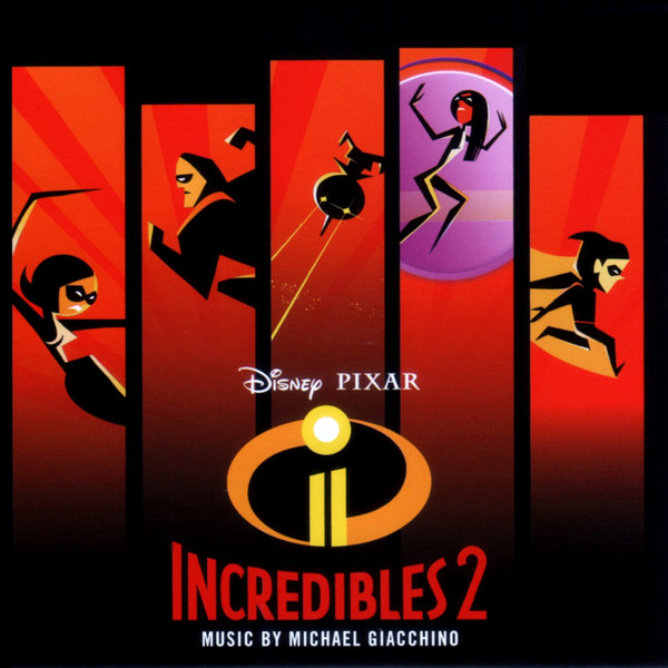 Incredibles 2 (Original Motion Picture Soundtrack)