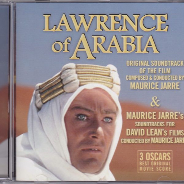 Lawrence of Arabia : Original Soundtrack of the film composed & conducted by Maurice Jarre - & - Maurice Jarre's soundtracks for David Lean's Films conducted by Maurice Jarre Soundtrack
