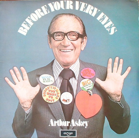 Arthur Askey ‎– Before Your Very Eyes