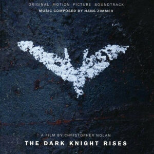 The Dark Knight Rises (Original Motion Picture Soundtrack)