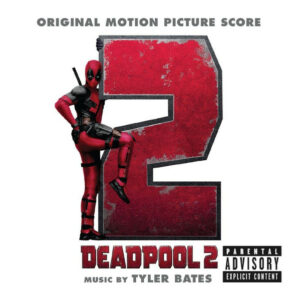 Deadpool 2: Original Motion Picture Score