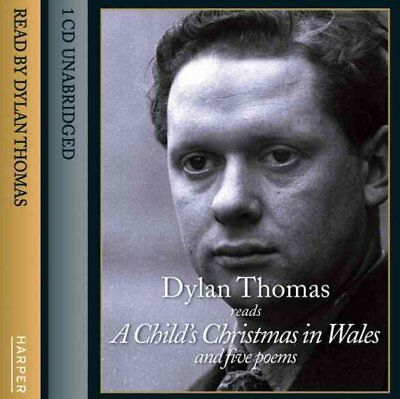 Dylan Thomas: A Child's Christmas in Wales and Five other poemsDylan Thomas: A Child's Christmas in Wales and Five other poems