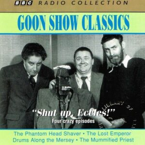 "Goon Show Classics ""Shut up, Eccles!"""