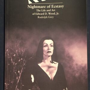 Nightmare of Ecstasy: Life and Art of Edward D. Wood
