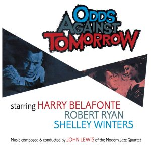 Odds Against Tomorrow (Original Music From The Motion Picture Soundtrack)
