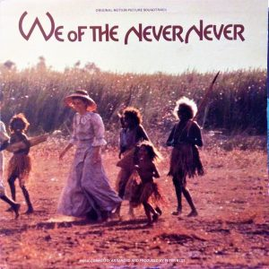 We Of The Never Never (Original Motion Picture Soundtrack)