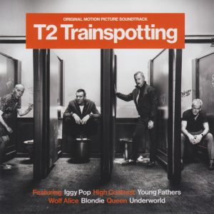 T2 Trainspotting (Original Motion Picture Soundtrack)
