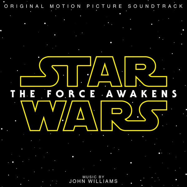 Star Wars- The Force Awakens (Original Motion Picture Soundtrack)
