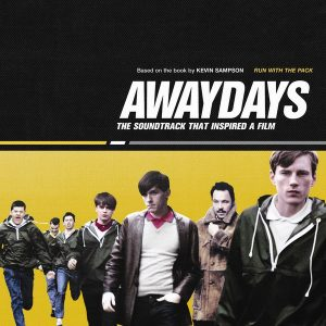 Awaydays - The Soundtrack That Inspired A Film