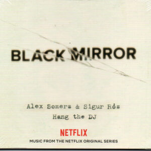 Black Mirror: Hang The DJ (Music From The Netflix Original Series)