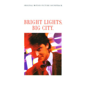 Bright Lights, Big City. (Original Motion Picture Soundtrack)