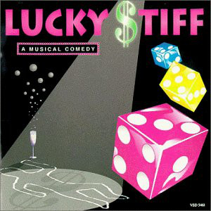 Lucky Stiff - A Musical Comedy