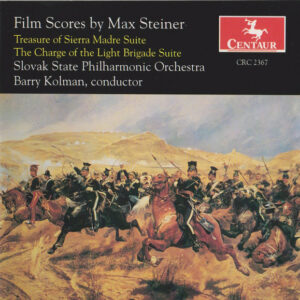 Film Scores By Max Steiner (1888-1971) (Treasure Of Sierra Madre Suite · The Charge Of The Light Brigade Suite)