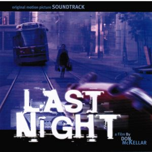 Last Night - Original Motion Picture Soundtrack Last Night - Original Motion Picture Soundtrack