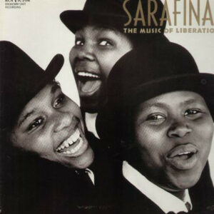 Sarafina! - The Music Of Liberation