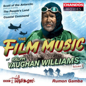 The Film Music Of Ralph Vaughan Williams, Volume 1 (Scott Of The Antarctic / The People's Land / Coastal Command) Label: Chandos ‎– CHAN 10007