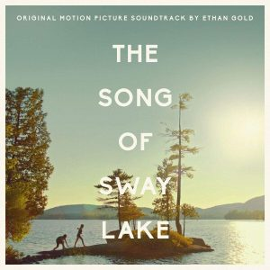The Song of Sway Lake (Original Motion Picture Soundtrack)