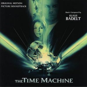 The Time Machine (Original Motion Picture Soundtrack)