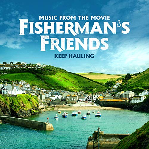 FishermFishermans Friends - Keep Hauling (From The Movie)