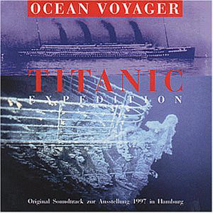 Ocean Voyager ‎– Titanic Expedition