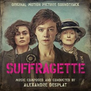 Suffragette (Original Motion Picture Soundtrack)