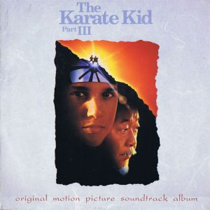 The Karate Kid (Part 3) - Original Motion Picture Soundtrack