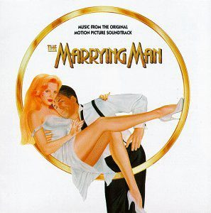 The Marrying Man (Music From The Original Motion Picture Soundtrack) The Marrying Man (Music From The Original Motion Picture Soundtrack)