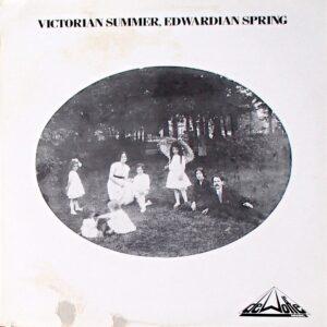 Victorian Summer,Edwardian Spring