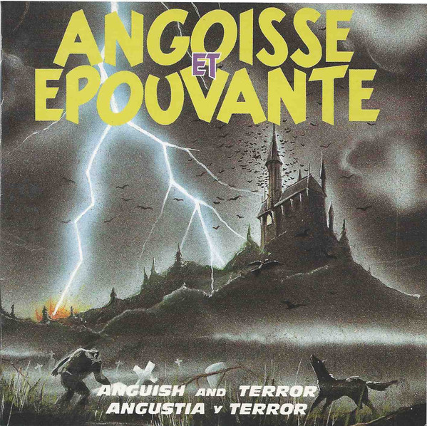 Angoisse Et Epouvante / Anguish And Terror / Angustia Y Terror