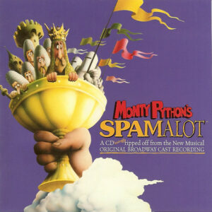 Monty Python's Spamalot (Original Broadway Cast Recording)