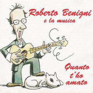 Roberto Benigni E La Musica - Quanto T'ho Amato