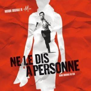 Bande Originale Du Film Ne Le Dis À Personne, Musique Originale -M-