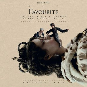 The Favourite (Original Motion Picture Soundtrack) The Favourite (Original Motion Picture Soundtrack)
