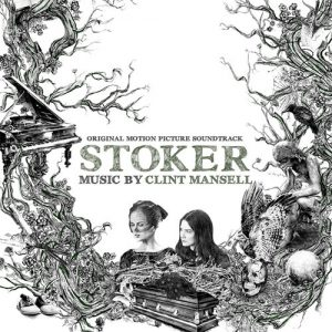 Stoker - Original Motion Picture Soundtrack