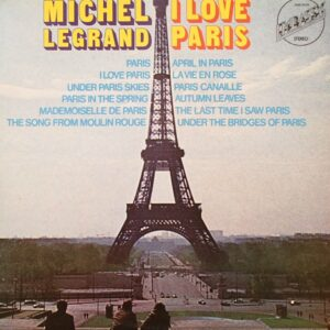 I Love Paris ( Michel Legrand)
