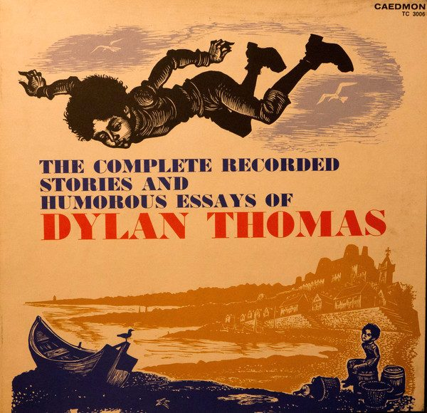The Complete Recorded Stories And Humorous Essays - Dylan Thomas