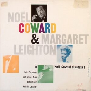 Noël Coward & Margaret Leighton ‎– In Brief Encounter And Scenes From Blithe Spirit, Present Laughter