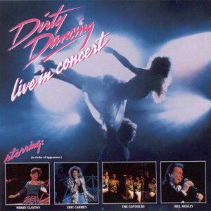Dirty Dancing - Live In Concert