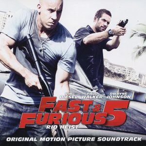 Fast & Furious 5 - Rio Heist (Motion Picture Soundtrack)