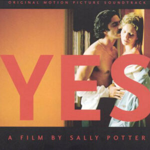 Yes - Music From The Film By Sally Potter